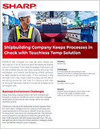 Shipbuilding Company Keeps Processes in Check with Touchless Temp Solution Case Study Cover image